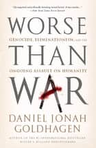 Worse Than War ebook by Daniel Jonah Goldhagen