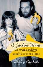 A Carlin Home Companion, Growing Up with George