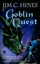 Goblin Quest eBook by Jim C. Hines