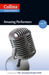 Amazing Performers: A2 (Collins Amazing People ELT Readers) ebook by Silvia Tiberio,Fiona MacKenzie