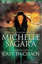 Cast in Chaos ebook by Michelle Sagara