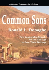 Common Sons - Common Threads in the Life ebook by Ronald L. Donaghe