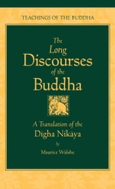 The Long Discourses of the Buddha - A Translation of the Digha Nikaya ebook by