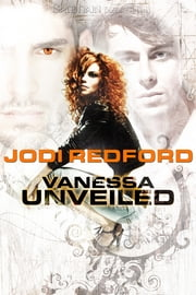 Vanessa Unveiled ebook by Jodi Redford