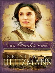 Tender Vine, The (Diamond of the Rockies Book #3) ebook by Kristen Heitzmann