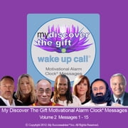 My Discover the Gift Wake UP Call™: Volume 2 audiobook by Shajen Joy Aziz, Demian Lichtenstein