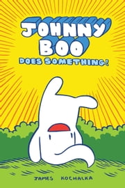 Johnny Boo Book 5: Does Something ebook by James Kochalka