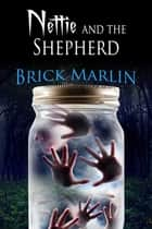 Nettie and the Sheperd ebook by Brick Marlin