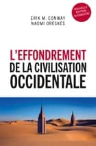 L'effondrement de la civilisation occidentale ebook by Naomi Oreskes, Erik M. Conway, Françoise Chemla,...