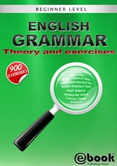 English Grammar: Theory and Exercises ebook by My Ebook Publishing House