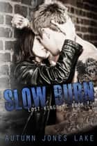 Slow Burn (Lost Kings MC, Book 1) ebook de Autumn Jones Lake