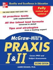 McGraw-Hill's PRAXIS I and II, 2nd Ed. ebook by Rozakis, Laurie