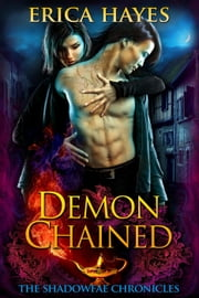 Demon Chained - Shadowfae Chronicles, #5 ebook by Erica Hayes