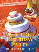 A Catered Birthday Party ebook by Crawford, Isis