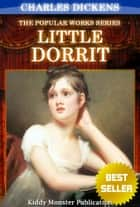 Little Dorrit By Charles Dickens - With Original Illustrations, Summary and Free Audio Book Link ebook by Charles Dickens