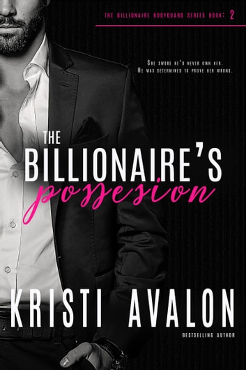 Billionaire's Possession ebook by Kristi Avalon