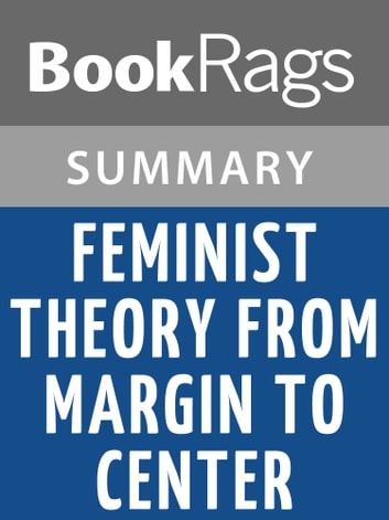 Feminist Theory from Margin to Center by Bell Hooks | Summary & Study Guide ebook by BookRags