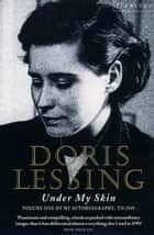 Under My Skin ebook by Doris Lessing