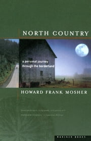 North Country - A Personal Journey Through the Borderland ebook by Howard Frank Mosher