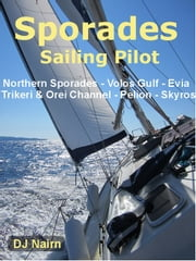 The Sporades Sailing Pilot - Sailing Pilot and Cruising Companion ebook by David Nairn