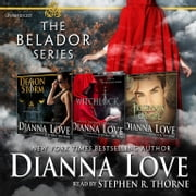 The Belador Series Box Set - Demon Storm, Witchlock, and Tristan's Escape audiobook by Dianna Love