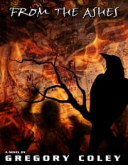 From the Ashes: The Corvus Chronicles Book 3 ebook by Gregory Coley