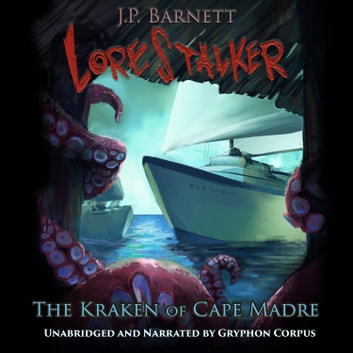 Kraken of Cape Madre, The - A Creature Feature Horror Suspense audiobook by J.P. Barnett
