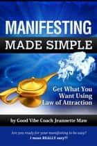 Manifesting Made Simple ekitaplar by Jeannette Maw