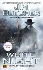 White Night - A Novel of the Dresden Files ebook by Jim Butcher
