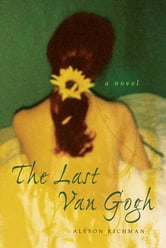 The Last Van Gogh ebook by Alyson Richman
