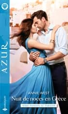 Nuit de noces en Grèce ebook by Annie West