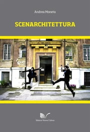 Scenarchitettura ebook by Andrea Moneta