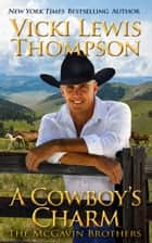 A Cowboy's Charm eBook by Vicki Lewis Thompson