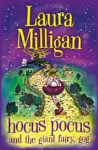Hocus Pocus And The Giant Fairy, Gog ebook by Laura Milligan