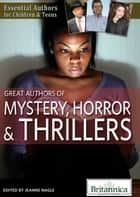 Great Authors of Mystery, Horror & Thrillers ebook by Britannica Educational Publishing,Jeanne Nagle
