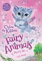 Chloe the Kitten - Fairy Animals of Misty Wood ebook by Lily Small