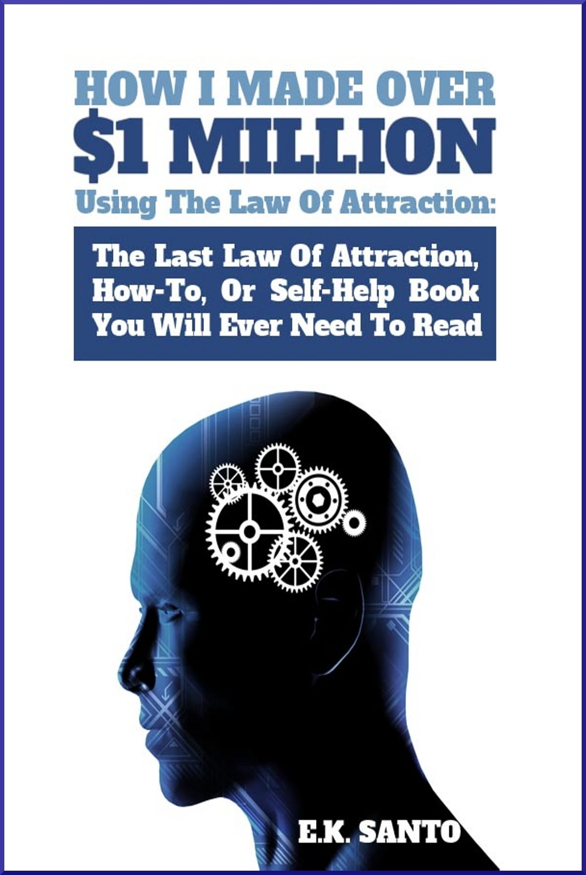How I Made Over $1 Million Using The Law Of Attraction: The Last Law Of