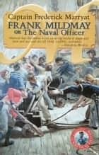 Frank Mildmay or the Naval Officer ebook by Captain Frederick Marryat