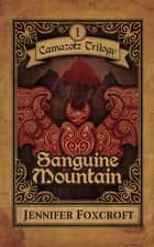 Sanguine Mountain ebook by Jennifer Foxcroft