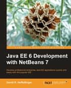 Java EE 6 Development with NetBeans 7 ebook by David R. Heffelfinger