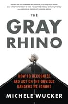 The Gray Rhino ebook by Michele Wucker