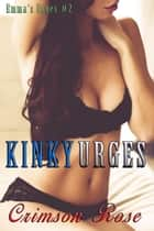 Kinky Urges ebook by Crimson Rose