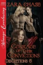 Courage of Their Convictions ebook by Zara Chase