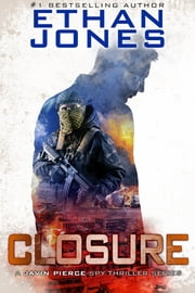 Closure: A Javin Pierce Spy Thriller - Action, Mystery, International Espionage and Suspense - Book 3 ebook by Ethan Jones