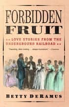 Forbidden Fruit ebook by Betty DeRamus