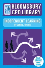 Bloomsbury CPD Library: Independent Learning ebook by Mr John L. Taylor, Sarah Findlater