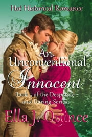 An Unconventional Innocent - Desperate and Daring Series, #5 ebook by Ella J. Quince