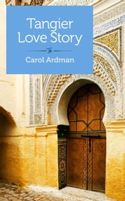 Tangier Love Story - Jane Bowles, Paul Bowles, and Me ebook by Carol Ardman