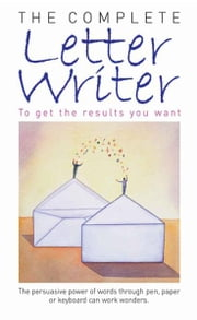 The Complete Letter Writer ebook by Wendy Hobson