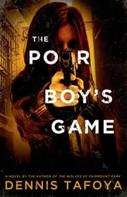 The Poor Boy's Game ebook by Dennis Tafoya